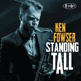 Ken Fowser - Standing Tall