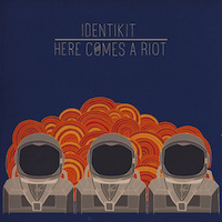"""Identikit - """"Here Comes a Riot"""""""