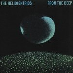 "The Heliocentrics - ""From the Deep"""