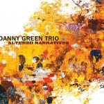 """Danny Green - """"Altered Narratives"""""""