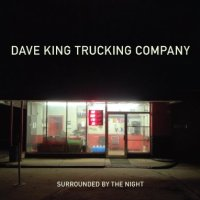 "Dave King Trucking Company - ""Surrounded by the Night"""