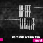 "Dominik Wania - ""Ravel"""