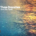 "Succi Saiu Papetti - ""Three Branches"""