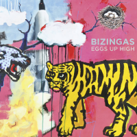 "Bizingas - ""Eggs Up High"""