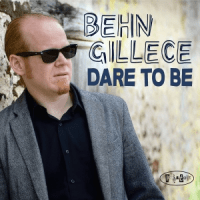 "Behn Gillece - ""Dare to Be"""
