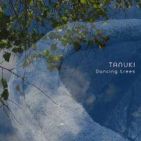 "Tanuki - ""Dancing Trees"""