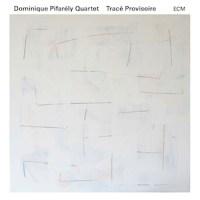 dominique-pifarely-quartet-trace-provisoire