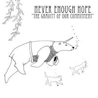 never-enough-hope-the-gravity-of-our-commitment