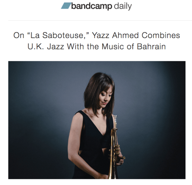 My interview of Yazz Ahmed is up at The Bandcamp Daily