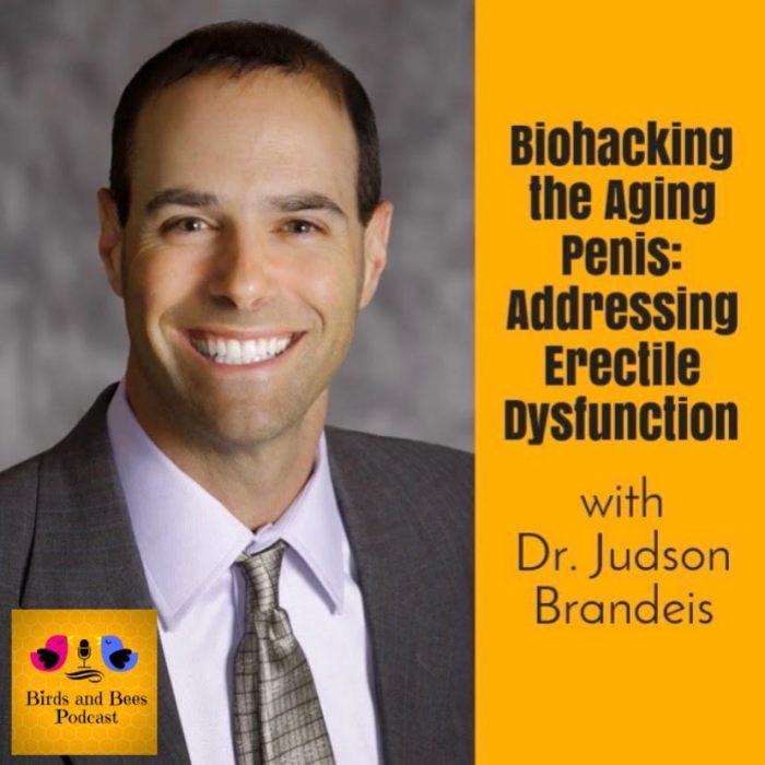 Dr Judson Brandeis Biohacking the aging penis addressing erectile dysfunction