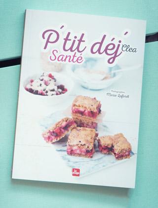 Livre de cuisine: Les petits-déjeuners de la blogueuse Clea