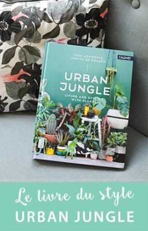 Le livre du Urban Jungle est une mine d'inspiration si vous avez envie d'ajouter des plantes vertes à votre déco! J'adore ce bouquin et je vous le montre sur le blog...