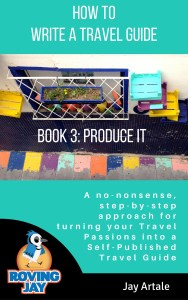 How to Write a Travel Guide #3: Produce It by Jay Artale