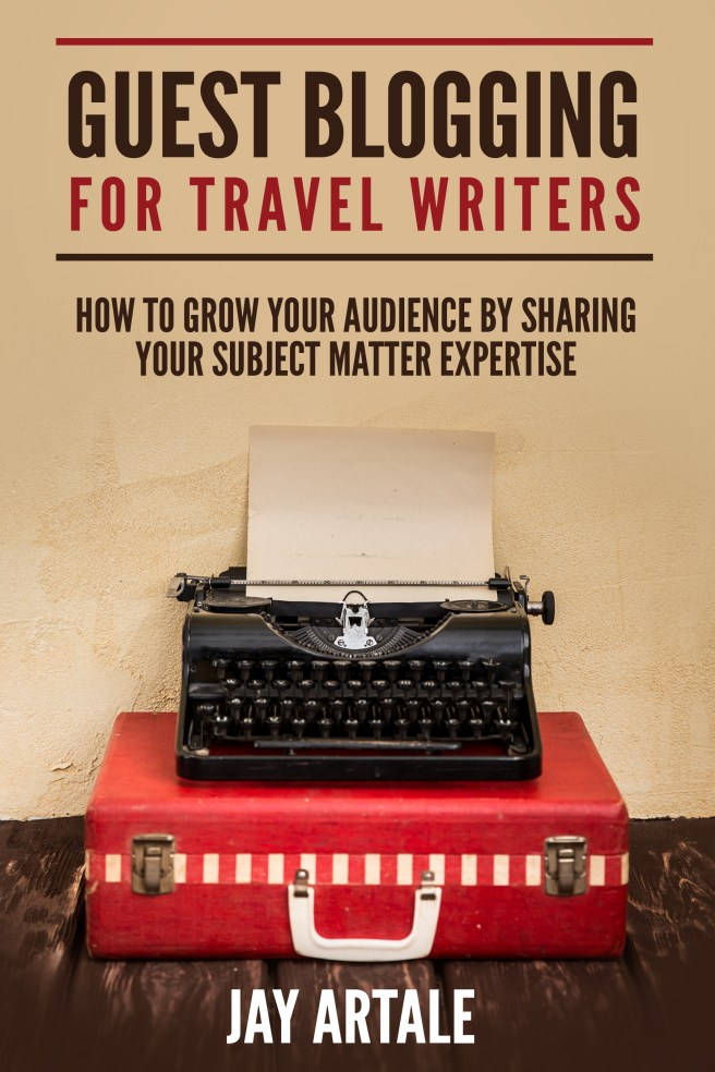 Guest Blogging for Travel Writers by Jay Artale