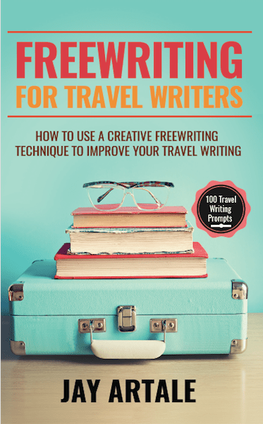 Freewriting for Travel Writers eBook Version by Jay Artale
