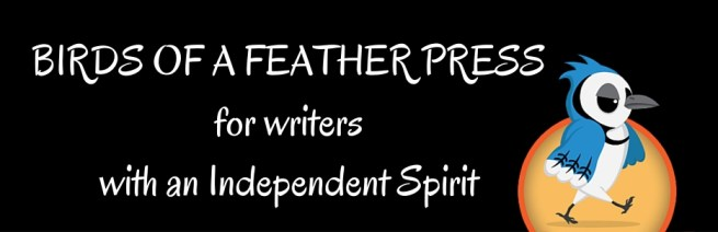 Birds of a Feather Press for writers with an independent spirit