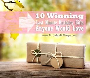 last minute birthday gift, birthday gift ideas, last minute gifts