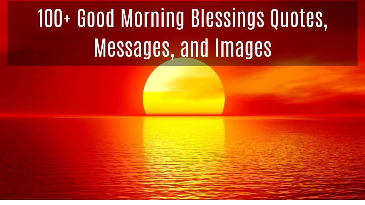 100 Good Morning Blessings Quotes Messages And Images