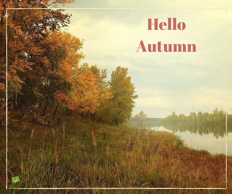 Hello Autumn Quotes And Images For This Fall