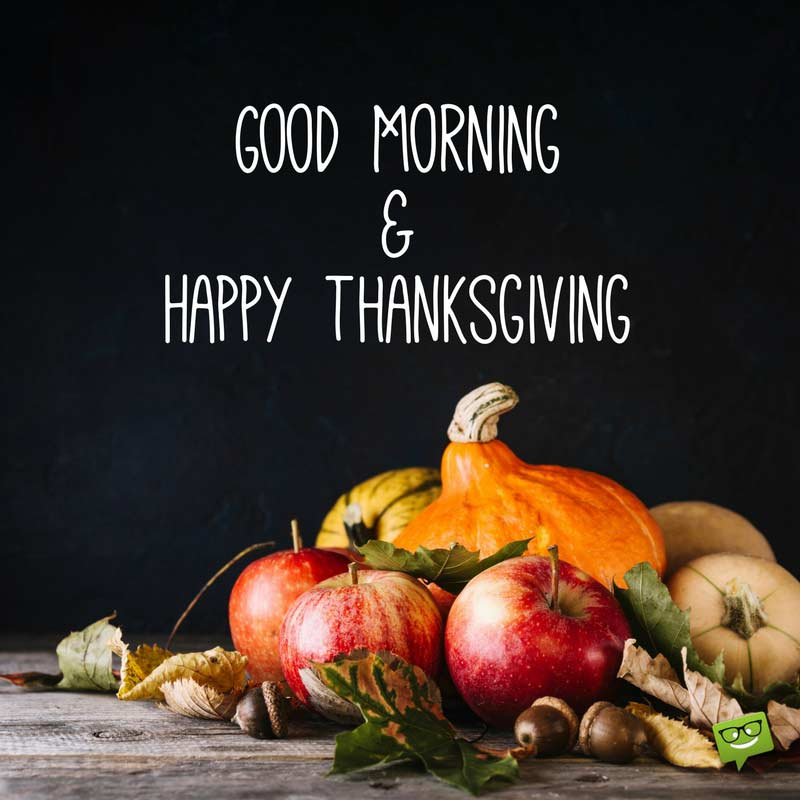 Good Morning And Happy Thanksgiving Wishes