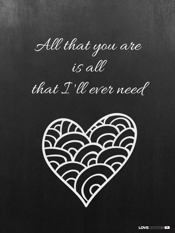 I Love You  Quotes for My Husband All that you are is all that I ll ever need