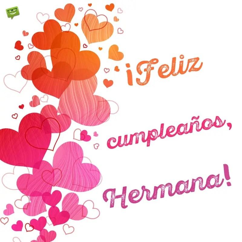 Feliz Cumple Hermana Corazones
