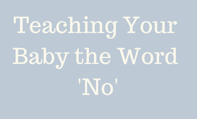 Teaching Your Baby the Word 'No' – Gentle and Loving Method