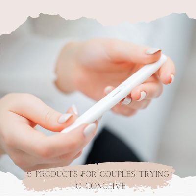 5 Products for Couples Who Are Trying to Conceive