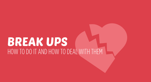 How to break up with someone and how to deal with them
