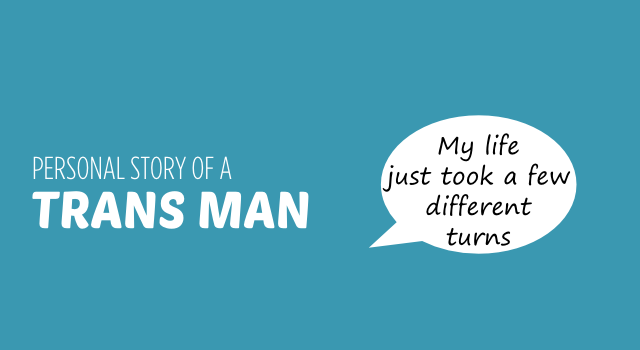 """Story of a Trans Man: """"My life just took a few different turns."""""""
