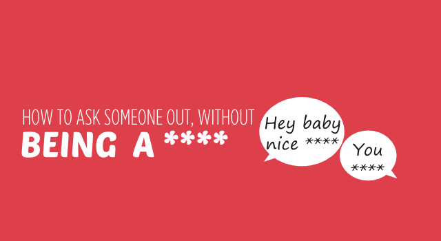 How To Chat Up Someone (Without Being A ****)