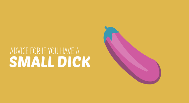Advice For If You Have a Small Dick
