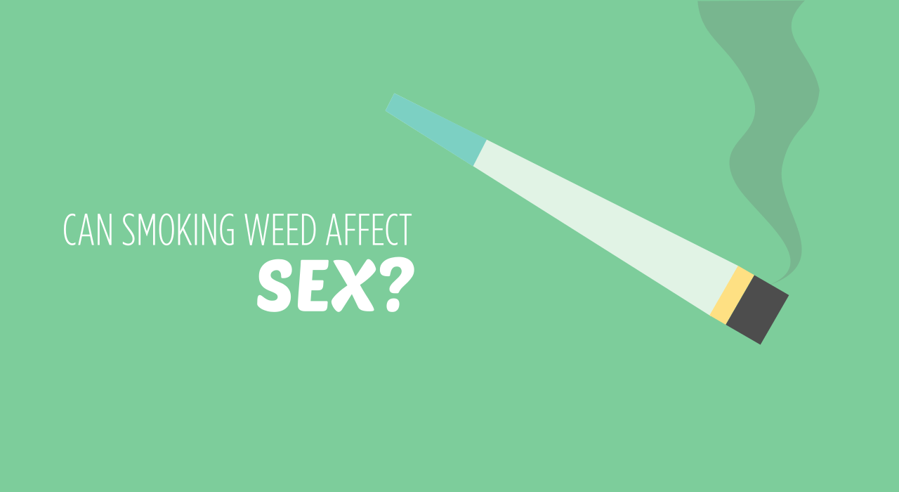 how does weed affect you sexually