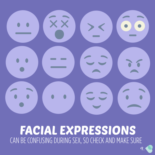 Facial expressions can be confusing during sex so check and make sure