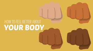 How to feel better about your body - Bish