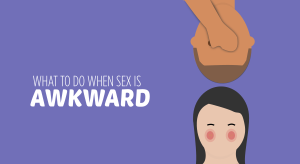 what to do when sex is awkward
