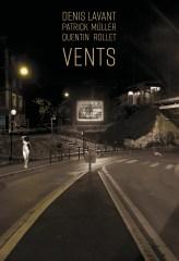 Vents - Denis Lavant / Patrick Müller / Quentin Rollet