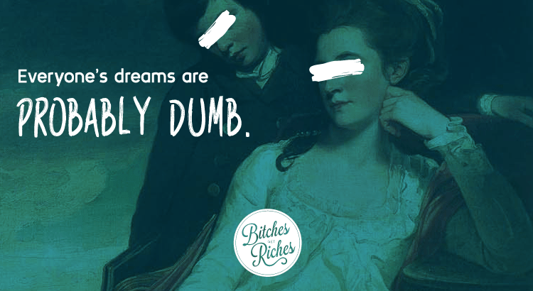 Everyone's dreams are probably dumb.