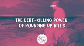 The Debt-Killing Power of Rounding up Bills