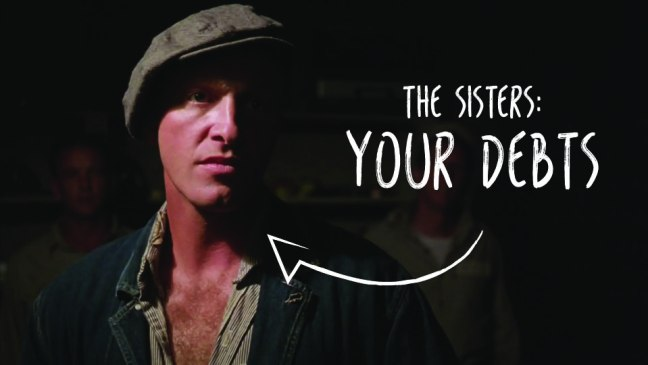 The Sisters: Your Debts