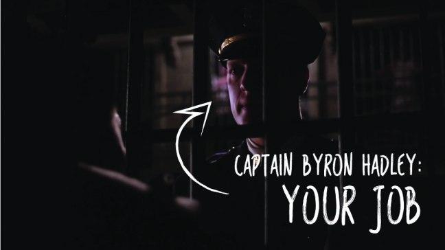Captain Byron Hadley: Your Job