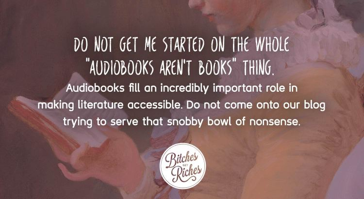 "Do not get me started on the whole ""audiobooks aren't books"" thing."