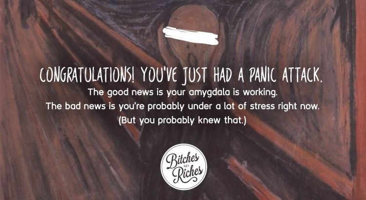 Congratulations! You've just had a panic attack.