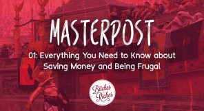 { MASTERPOST } Everything You Need to Know about Saving Money and Being Frugal