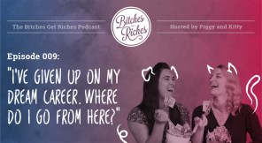 "Episode 009: ""I've Given up on My Dream Career. Where Do I Go From Here?"""