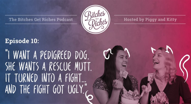 "Podcast Episode 10: ""I want a pedigreed dog. She wants a rescue mutt. It turned into a fight...and the fight got ugly."""