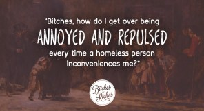 Ask the Bitches: How Do I Stop Myself from Judging Homeless People?