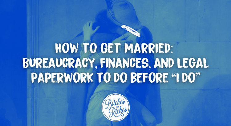 """How to Get Married: Bureaucracy, Finances, and Legal Paperwork to do before """"I do"""""""