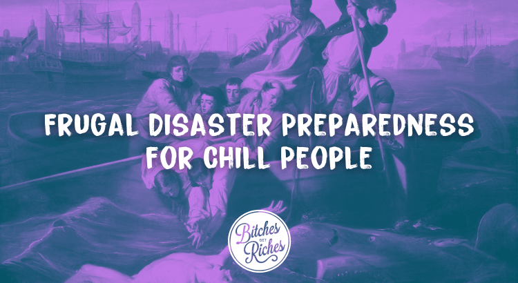 Frugal Disaster Preparedness for Chill People