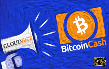 Making History: Cloudbet First To Launch Bitcoin Cash